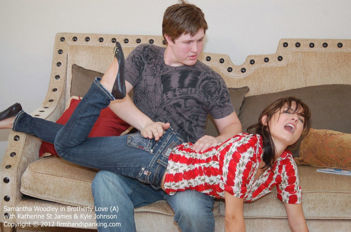 Firm Hand Spanking - Samantha Woodley - Brotherly Love - A